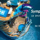 Royal Caribbean annuncia Symphony Of The Seas, la più grande nave al Mondo